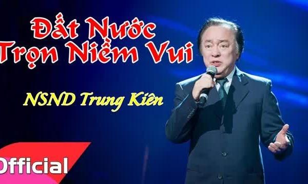 Nghệ sĩ Trung Kiên hát Đất nước trọn niềm vui